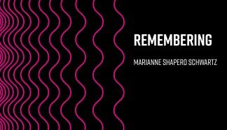 Remembering Marianne Shapero Schwartz